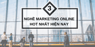 3 Nghề Marketing Online Hot Nhất Hiện Nay